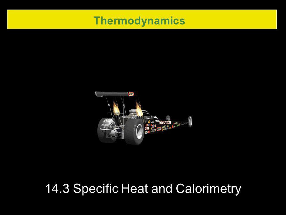 14.3 Specific Heat and Calorimetry