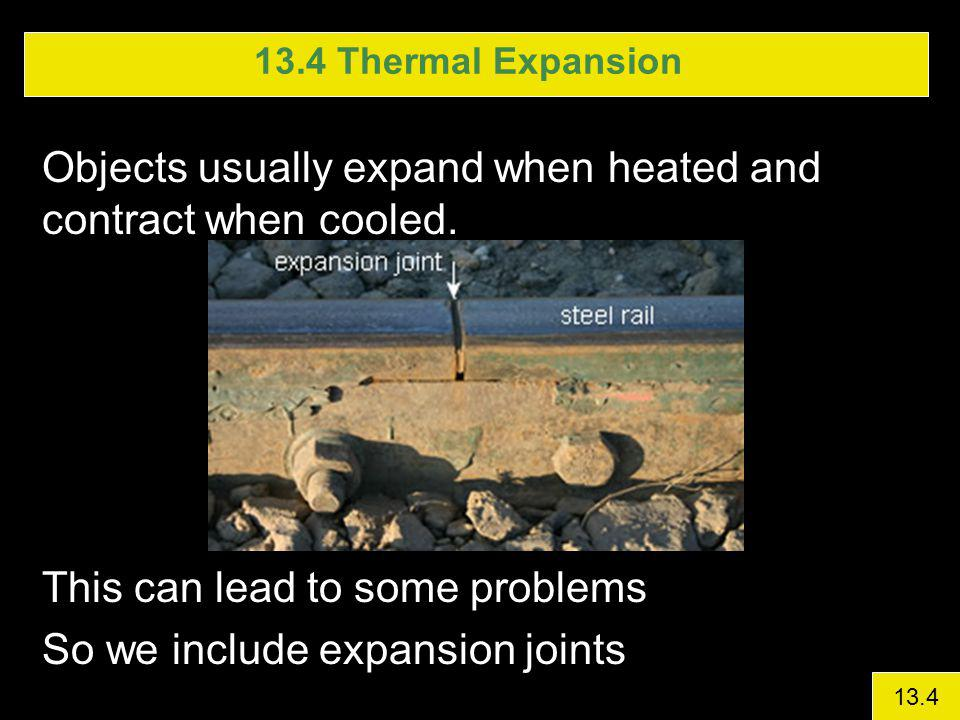 Objects usually expand when heated and contract when cooled.