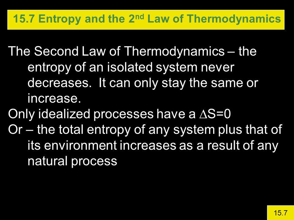 15.7 Entropy and the 2nd Law of Thermodynamics