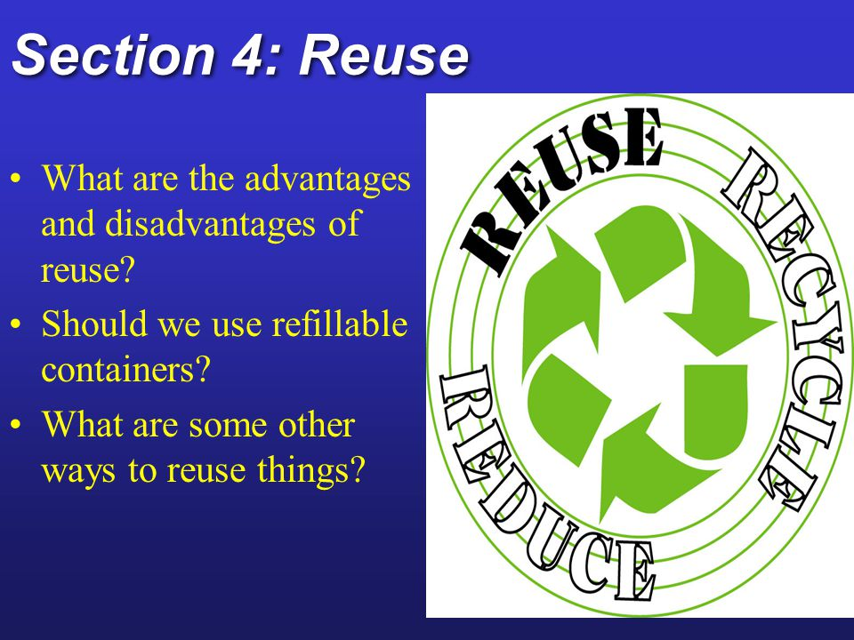 Section 4: Reuse What are the advantages and disadvantages of reuse