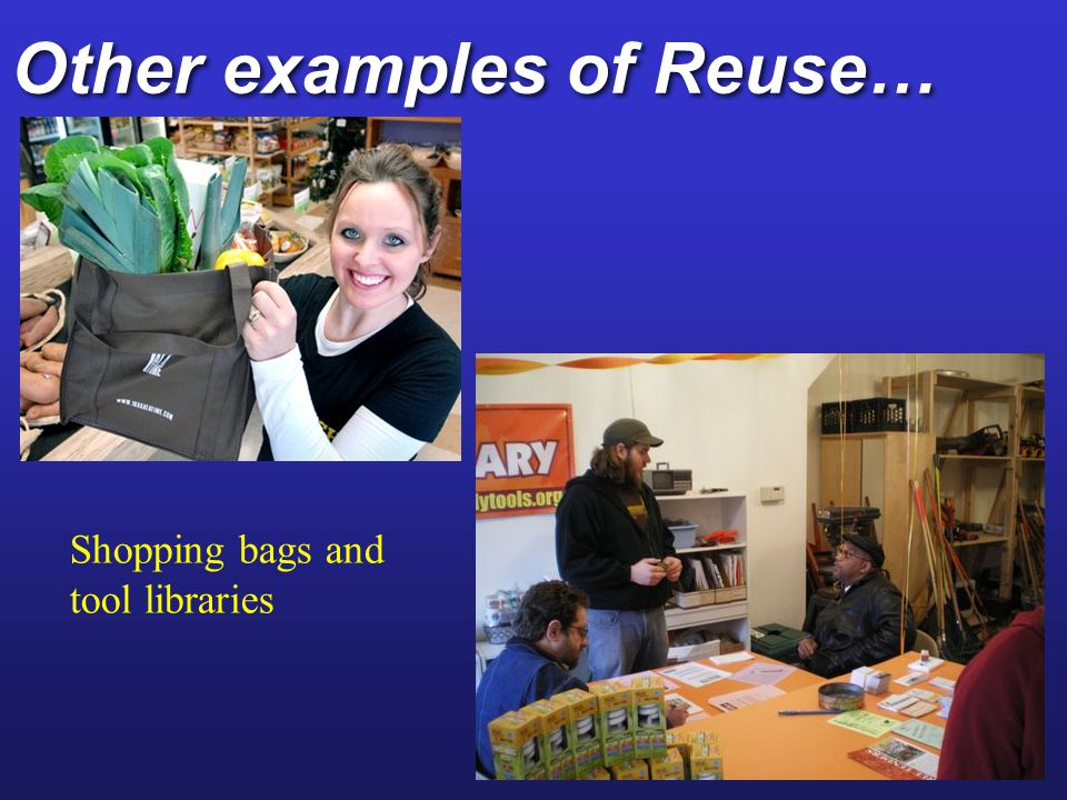 Other examples of Reuse…