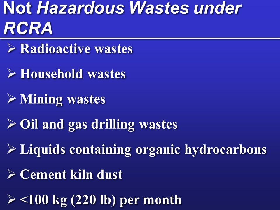 Not Hazardous Wastes under RCRA