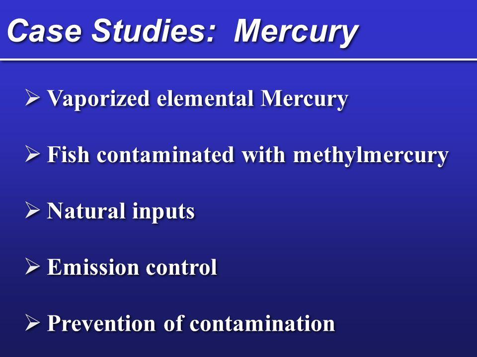 Case Studies: Mercury Vaporized elemental Mercury
