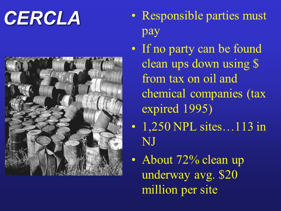 CERCLA Responsible parties must pay