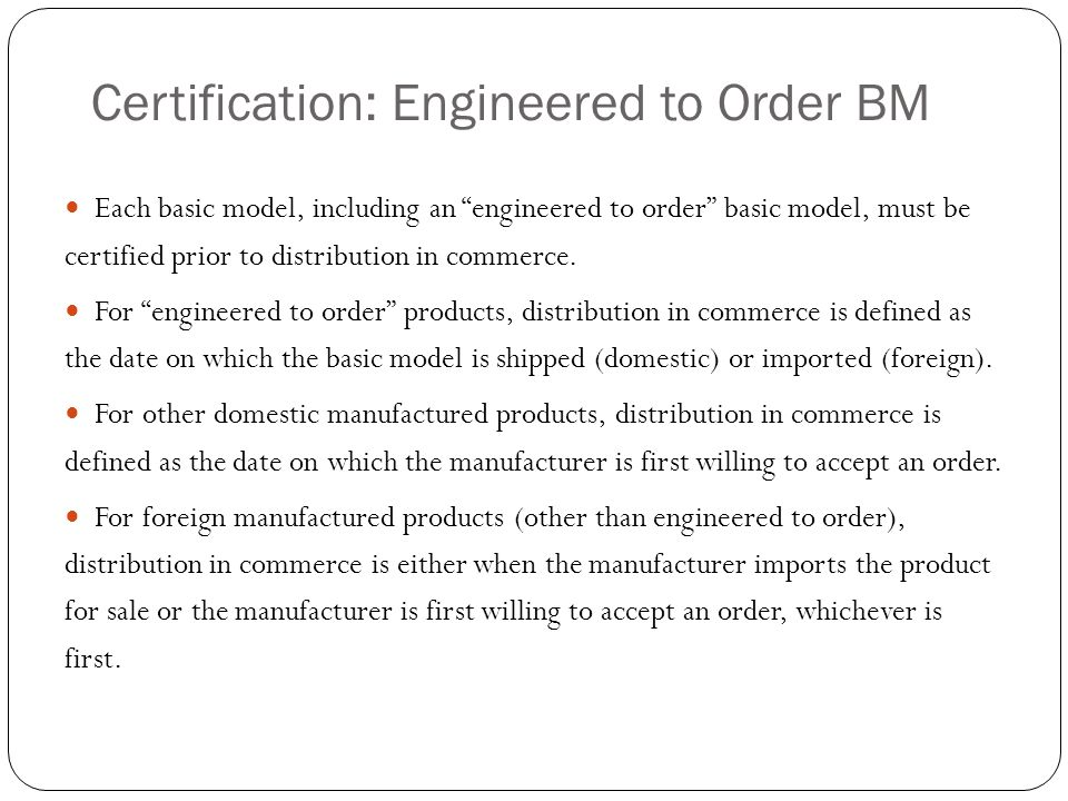 Certification: Engineered to Order BM