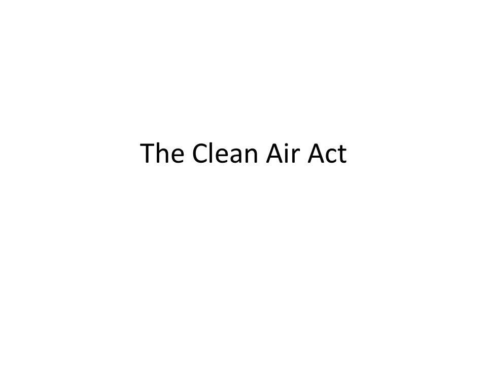 The Clean Air Act