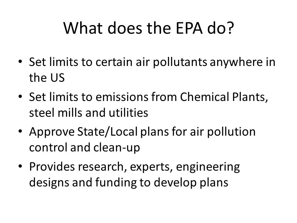 What does the EPA do Set limits to certain air pollutants anywhere in the US.