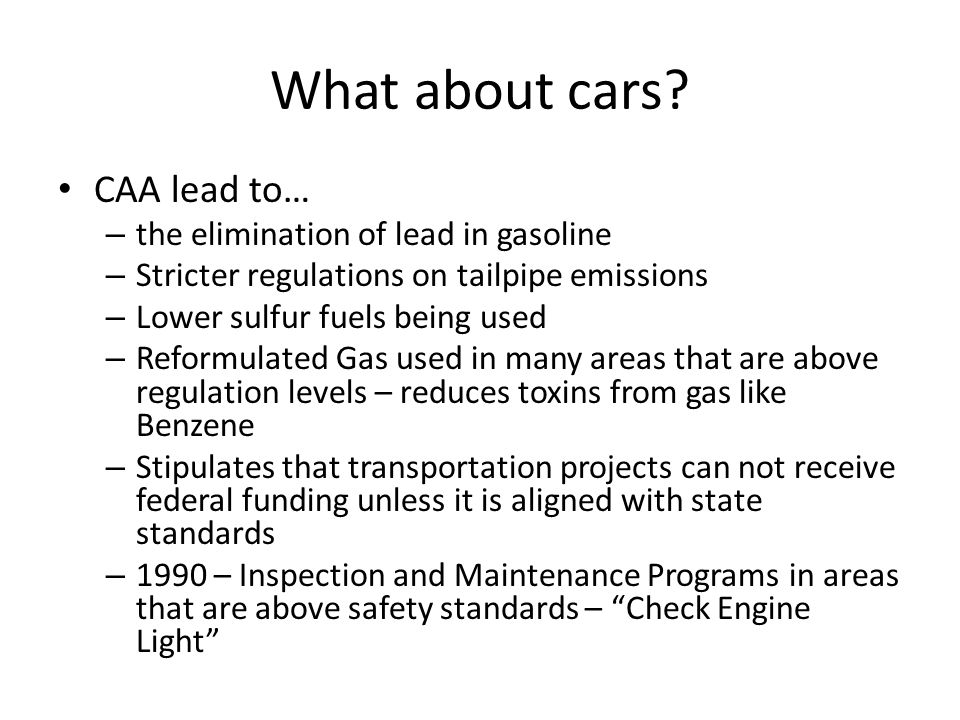 What about cars CAA lead to… the elimination of lead in gasoline