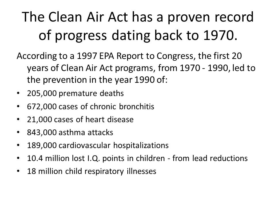The Clean Air Act has a proven record of progress dating back to 1970.