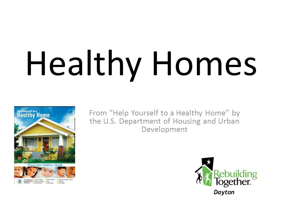 Healthy Homes From Help Yourself to a Healthy Home by the U.S.
