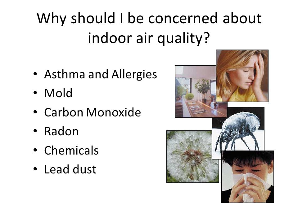 Why should I be concerned about indoor air quality