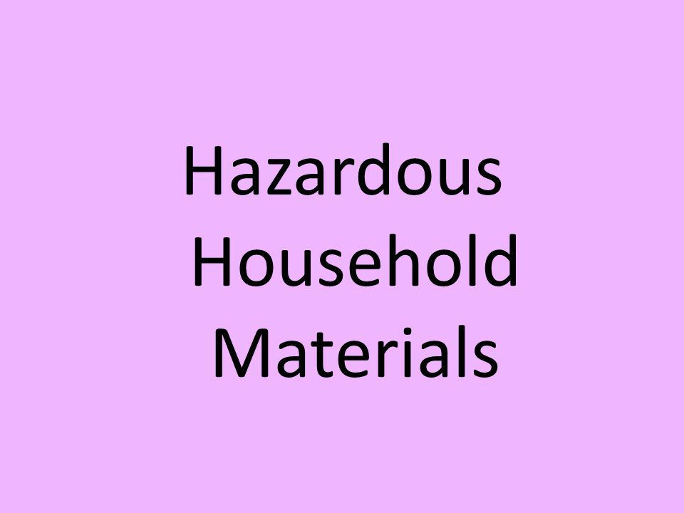 Hazardous Household Materials