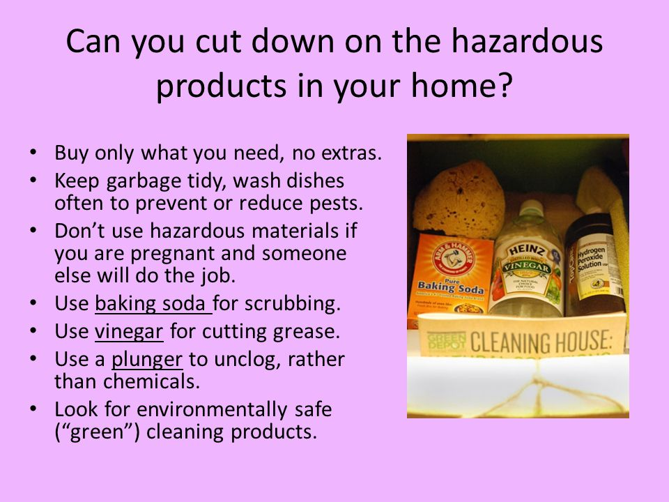 Can you cut down on the hazardous products in your home