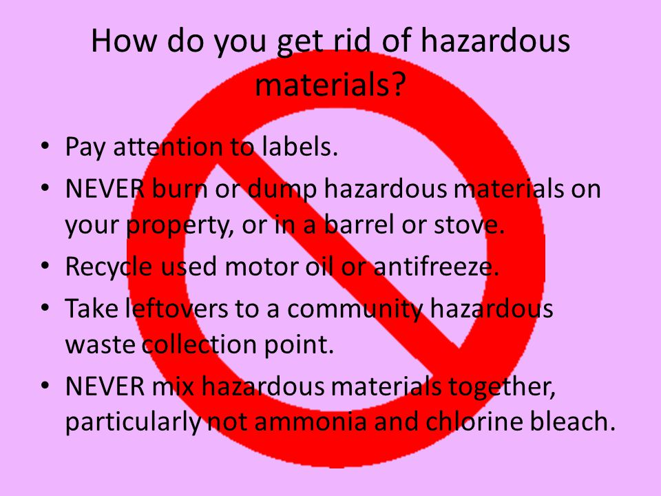 How do you get rid of hazardous materials