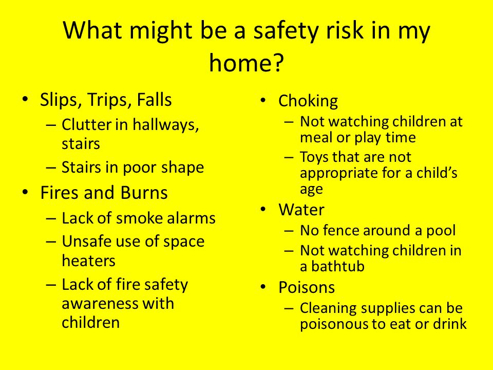 What might be a safety risk in my home