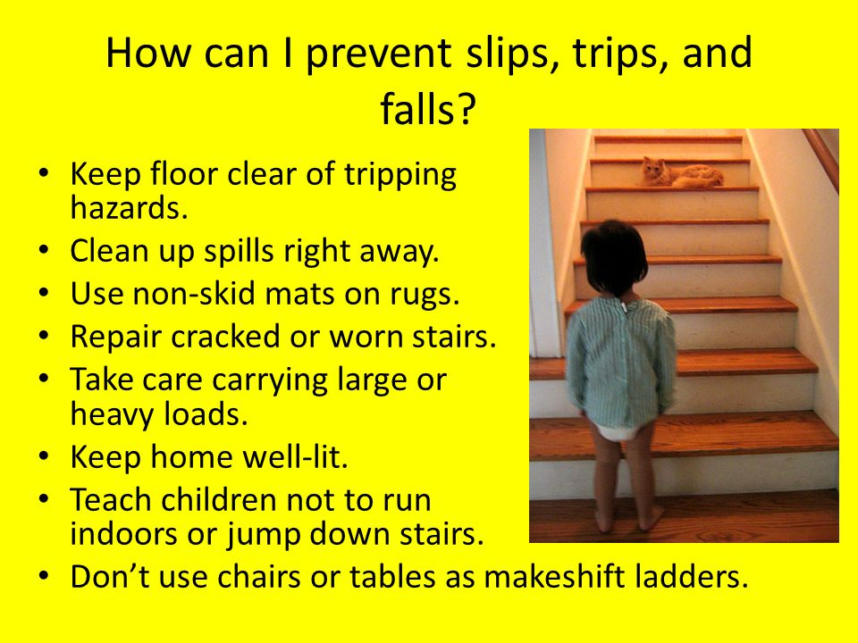 How can I prevent slips, trips, and falls