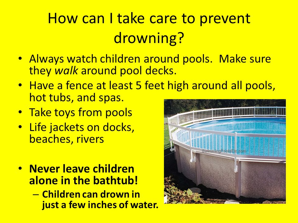 How can I take care to prevent drowning