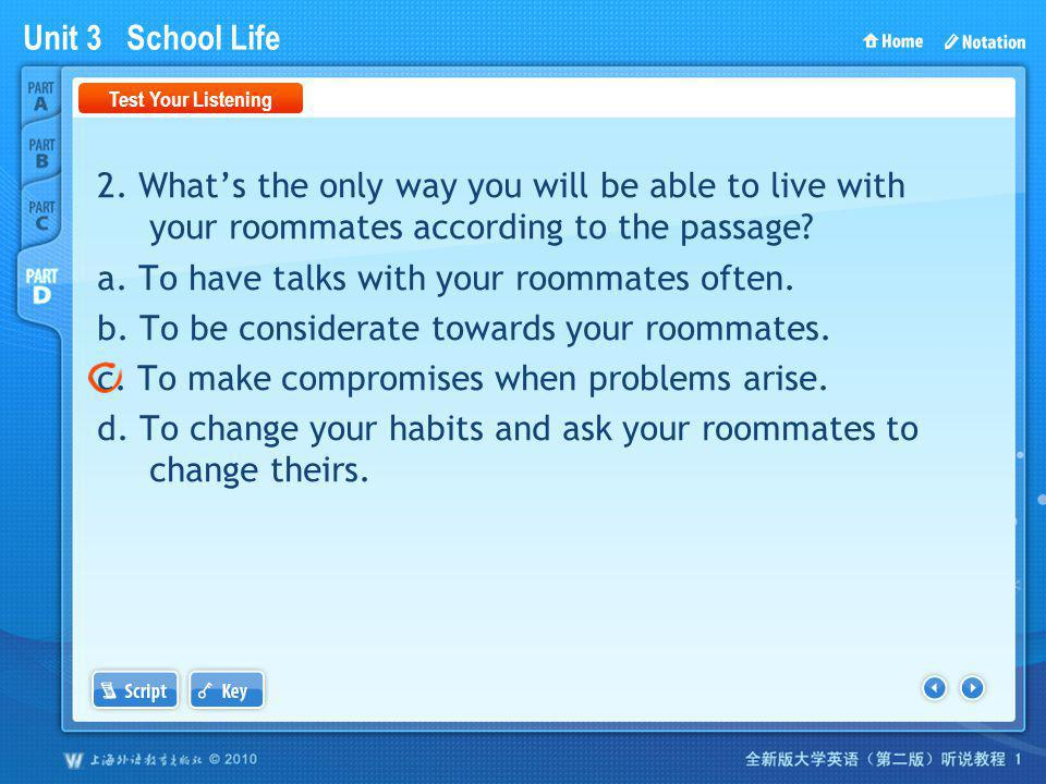 PartD_1 Test Your Listening. 2. What's the only way you will be able to live with your roommates according to the passage