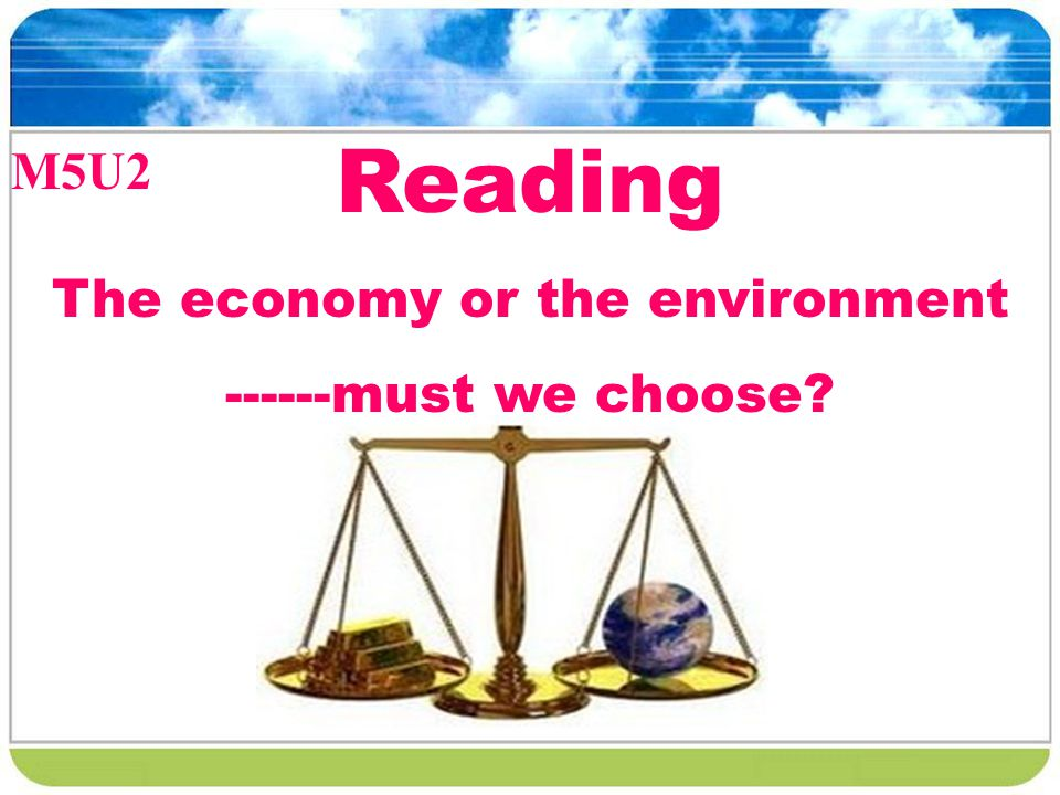 The economy or the environment