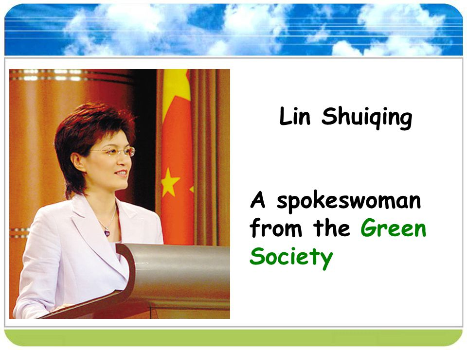 Lin Shuiqing A spokeswoman from the Green Society