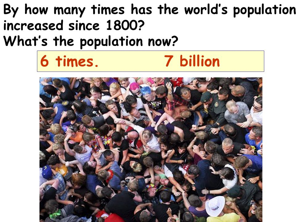 By how many times has the world's population increased since 1800