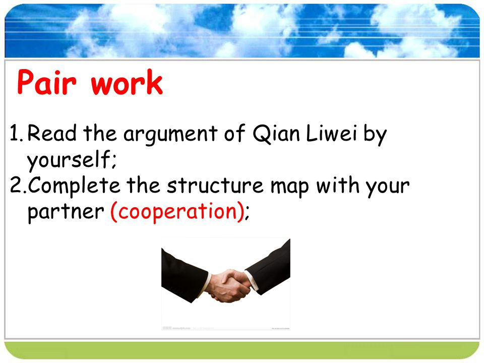 Pair work Read the argument of Qian Liwei by yourself;