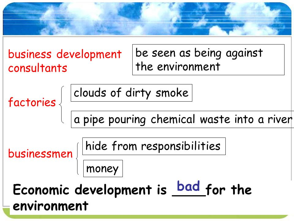 Economic development is ____for the environment