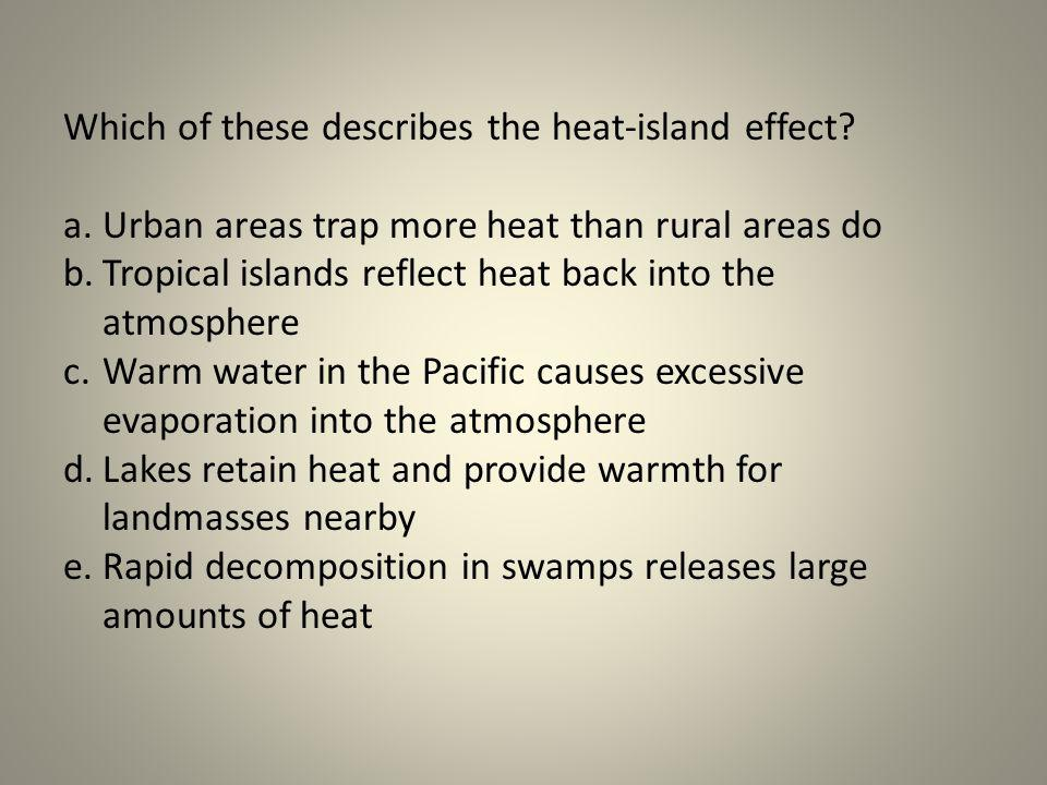 Which of these describes the heat-island effect
