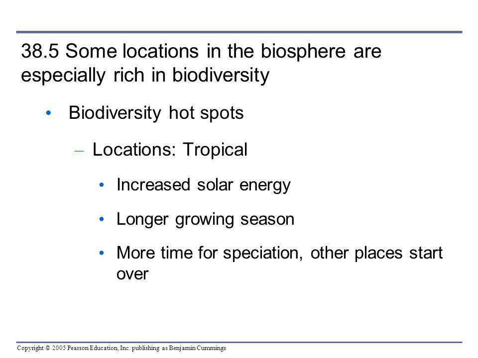 38.5 Some locations in the biosphere are especially rich in biodiversity