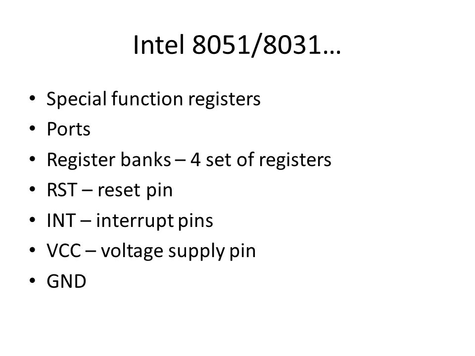 Intel 8051/8031… Special function registers Ports