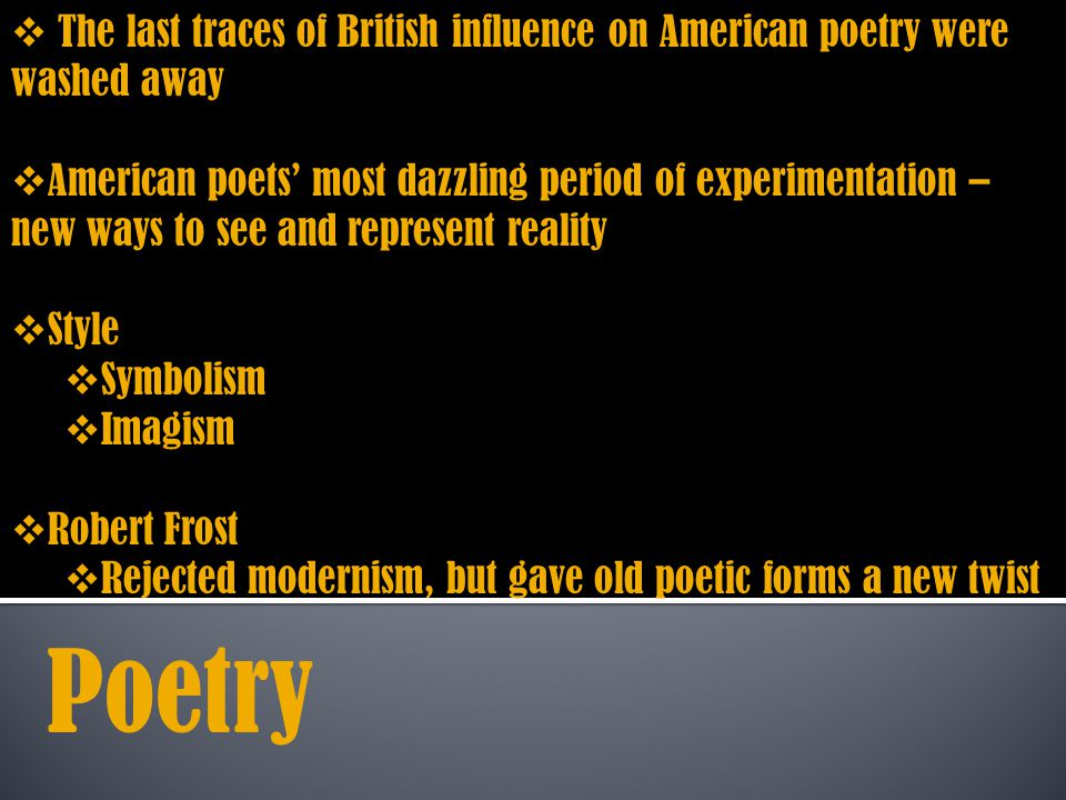 The last traces of British influence on American poetry were washed away