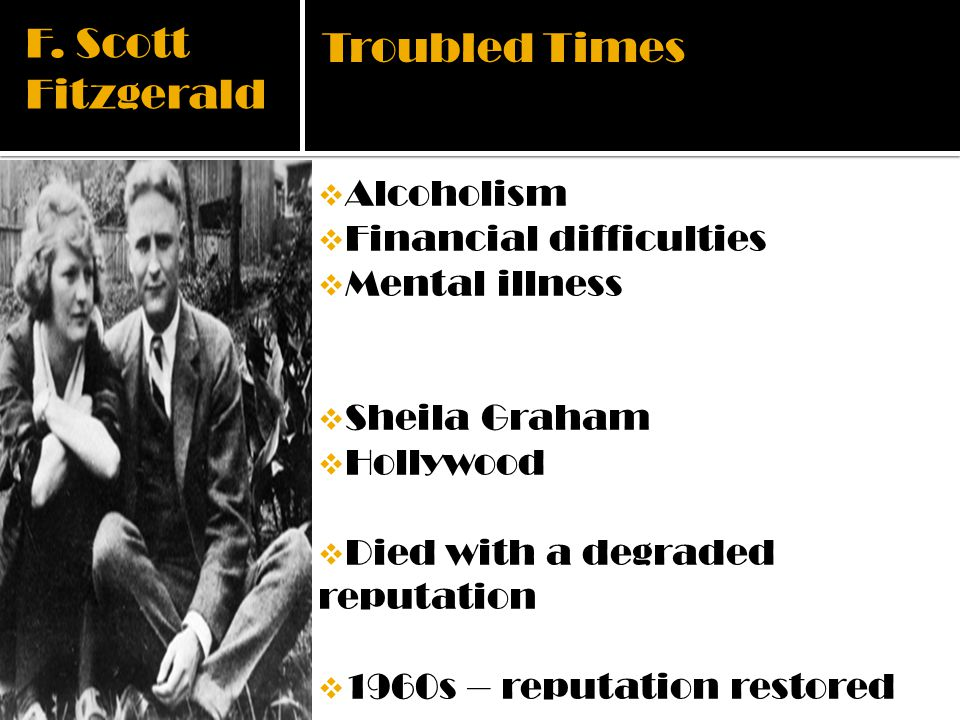 F. Scott Fitzgerald Troubled Times Alcoholism Financial difficulties