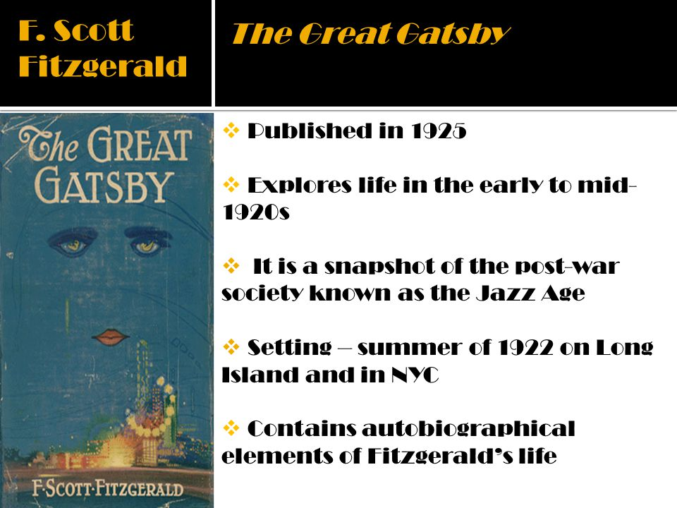 F. Scott Fitzgerald The Great Gatsby Published in 1925
