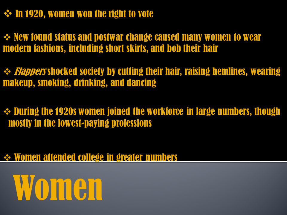 Women In 1920, women won the right to vote