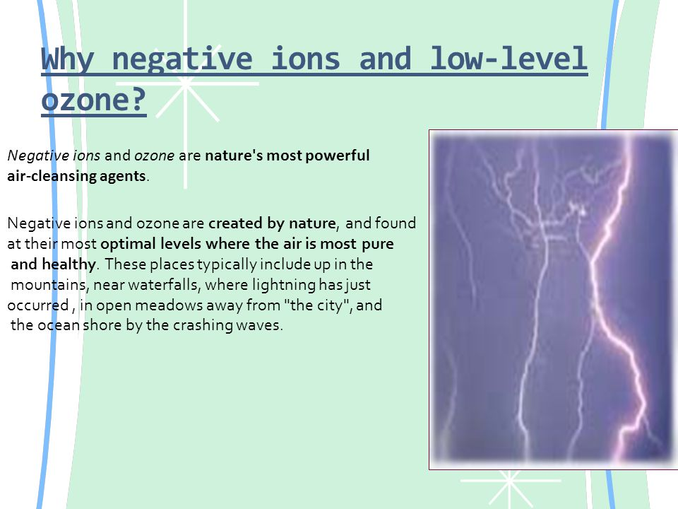Why negative ions and low-level ozone