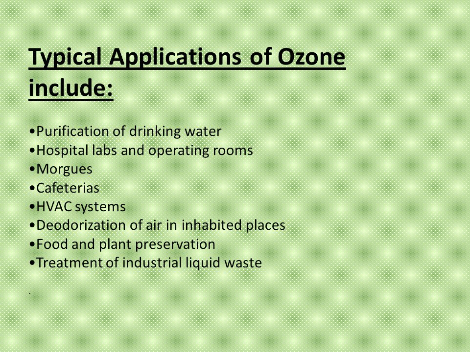 Typical Applications of Ozone include: