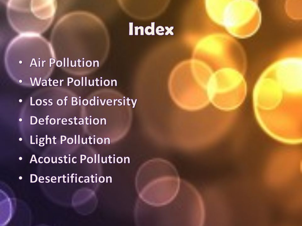 Index Air Pollution Water Pollution Loss of Biodiversity Deforestation