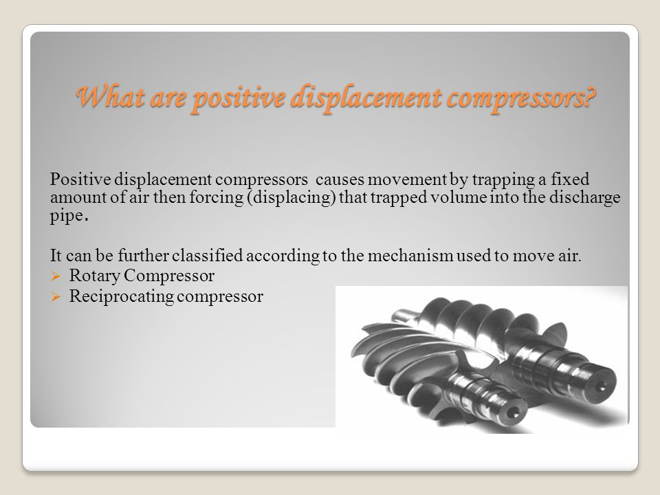 What are positive displacement compressors