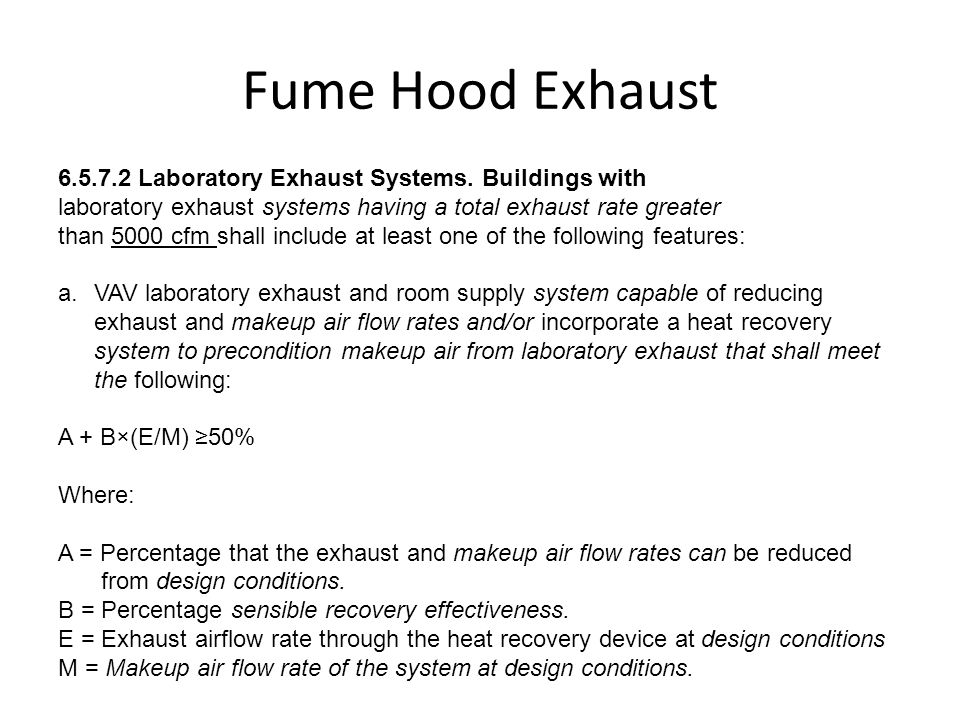Fume Hood Exhaust 6.5.7.2 Laboratory Exhaust Systems. Buildings with