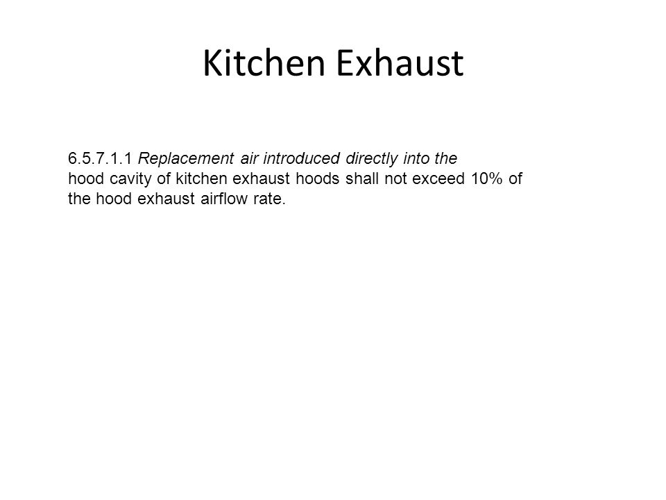 Kitchen Exhaust 6.5.7.1.1 Replacement air introduced directly into the