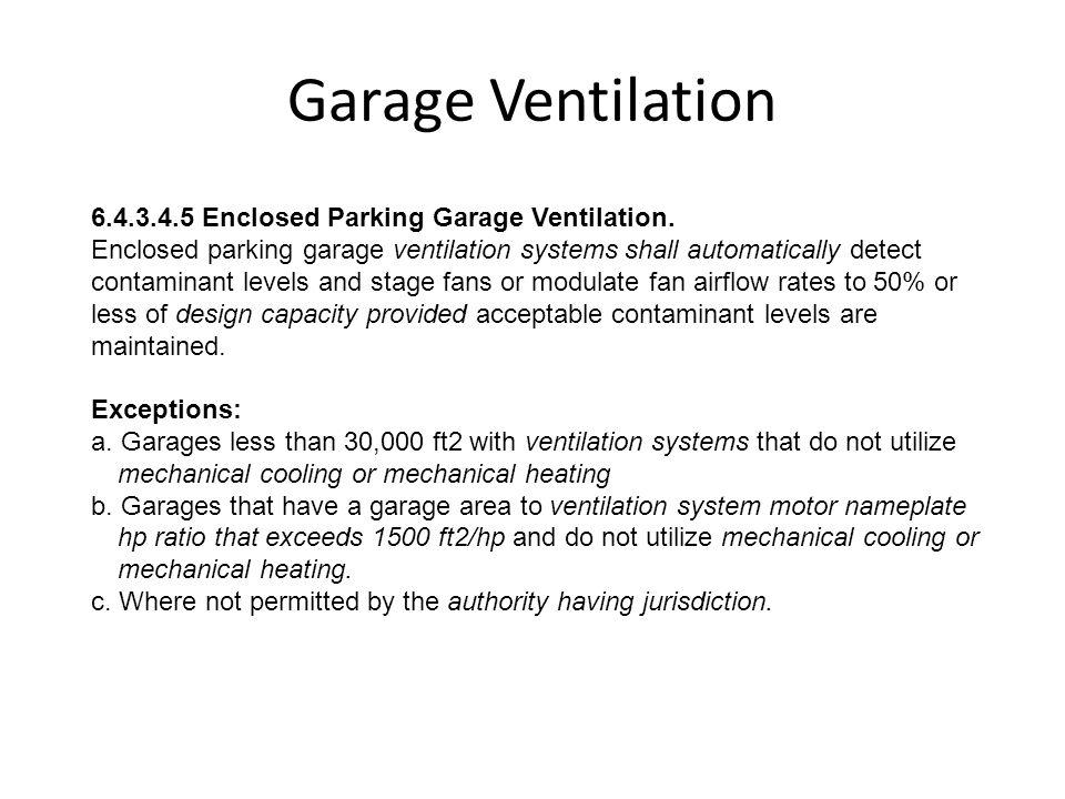 Garage Ventilation 6.4.3.4.5 Enclosed Parking Garage Ventilation.