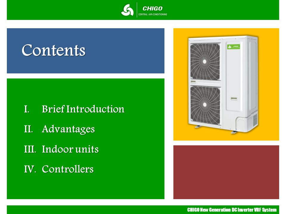 Contents Brief Introduction Advantages Indoor units Controllers