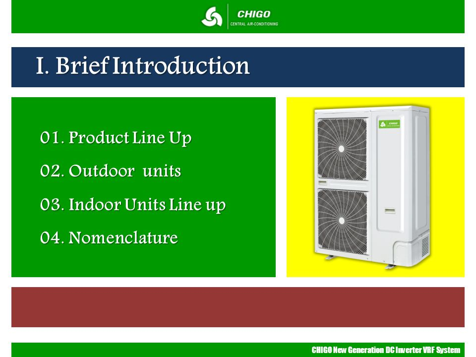 I. Brief Introduction 01. Product Line Up 02. Outdoor units