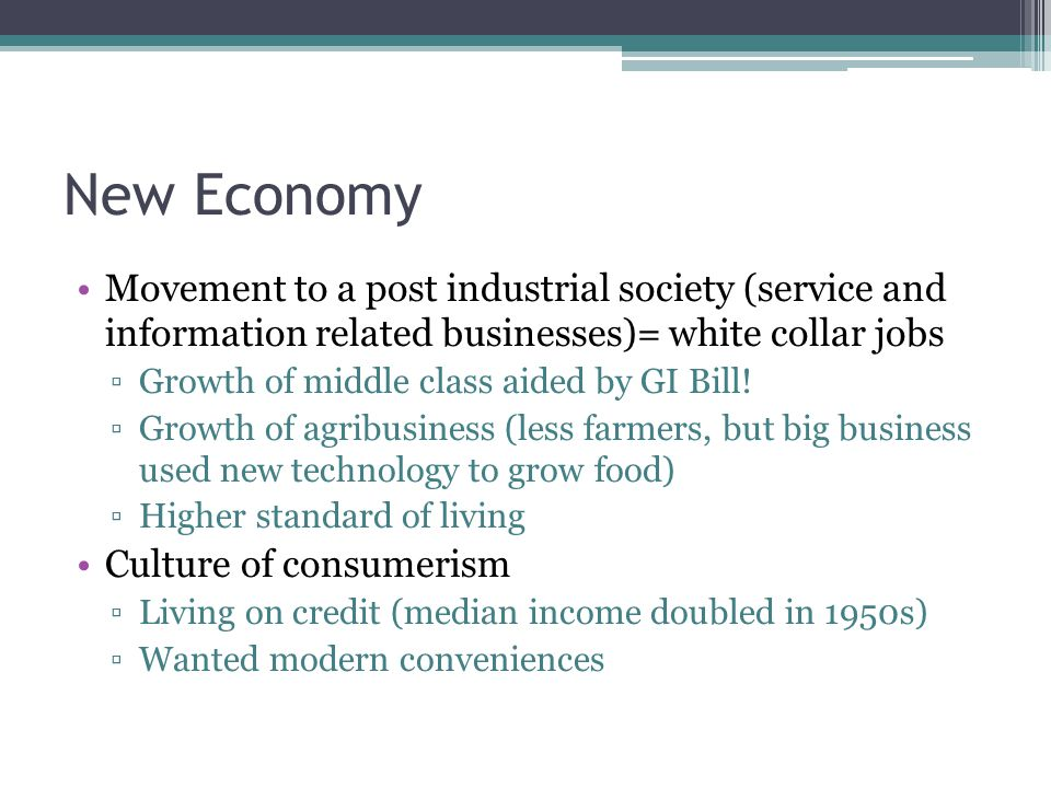 New Economy Movement to a post industrial society (service and information related businesses)= white collar jobs.