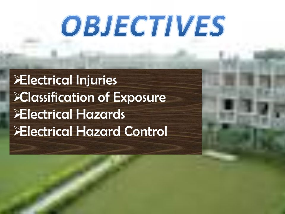 OBJECTIVES Electrical Injuries Classification of Exposure