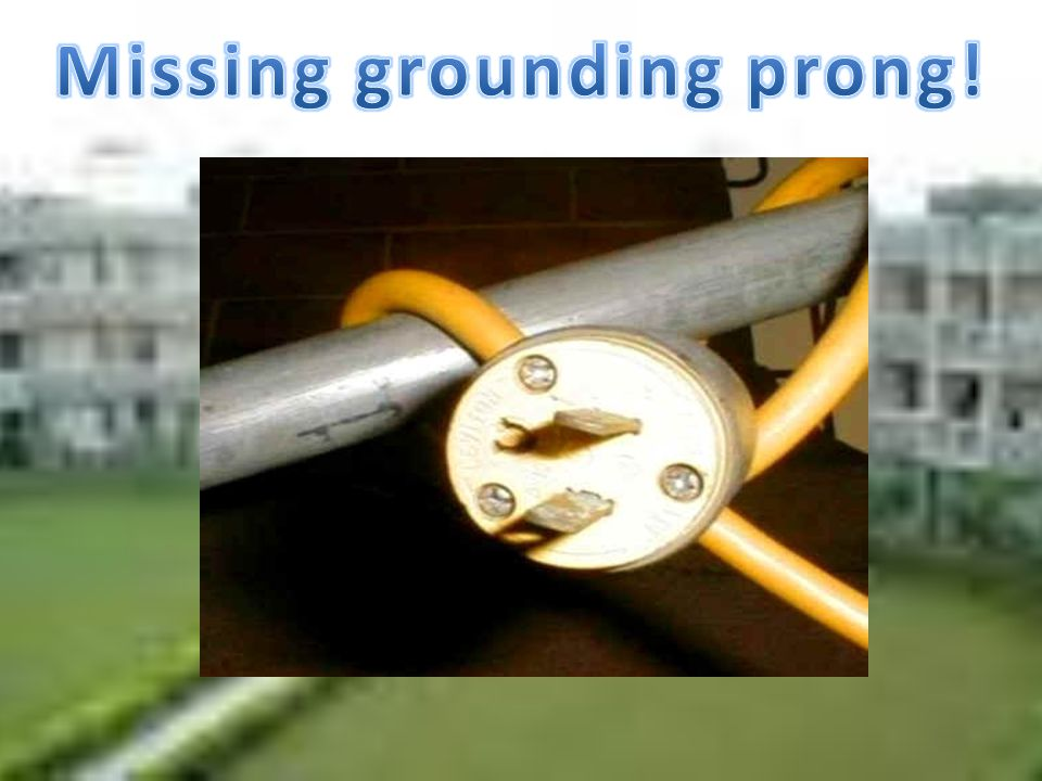 Missing grounding prong!