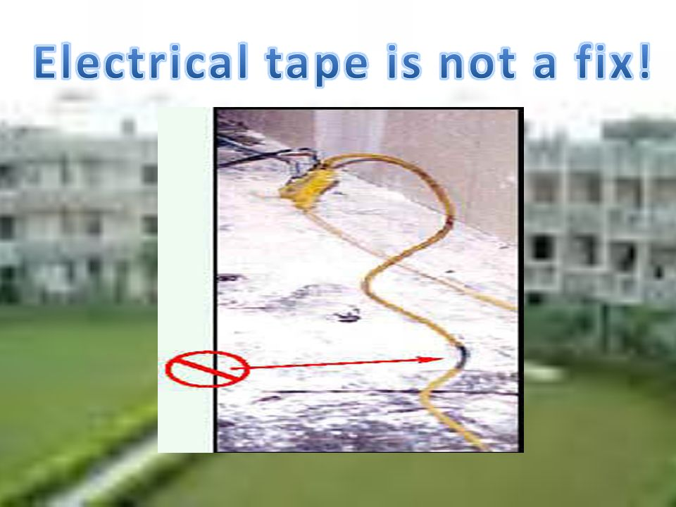 Electrical tape is not a fix!