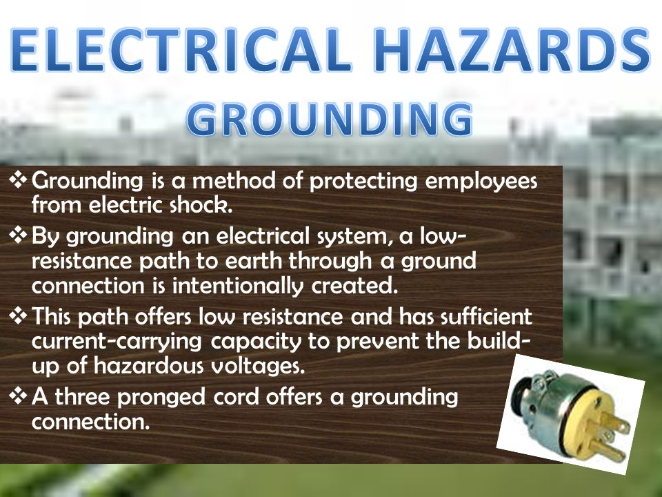 ELECTRICAL HAZARDS GROUNDING