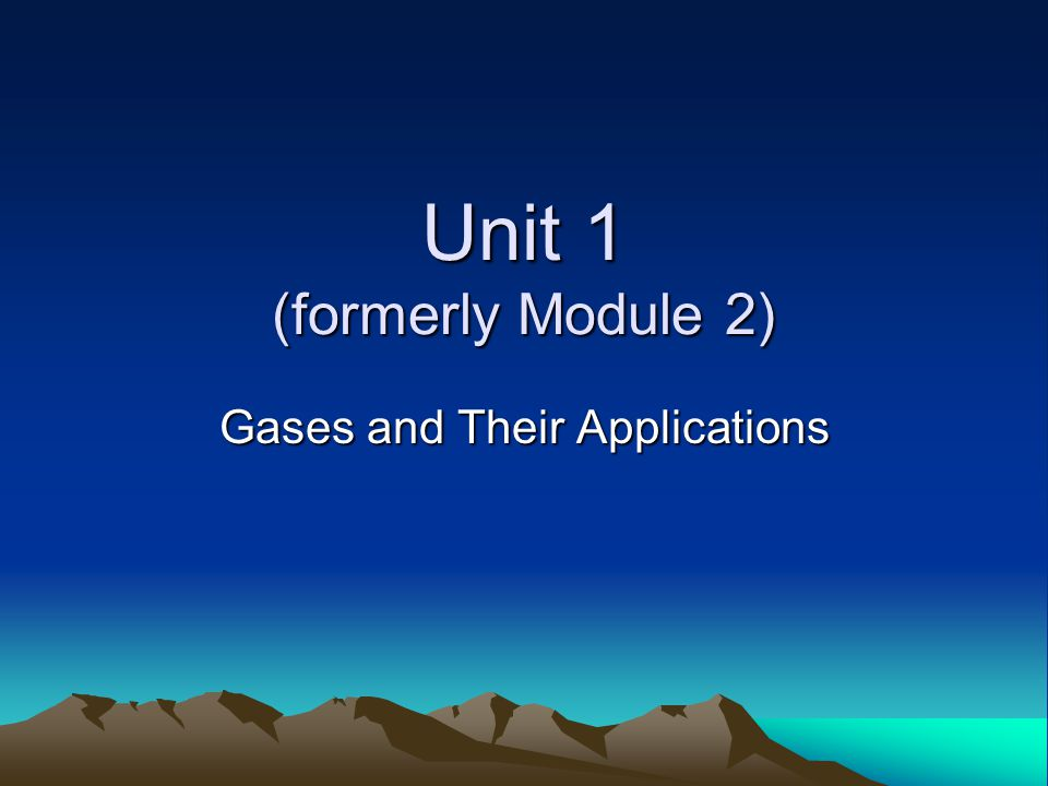 Unit 1 (formerly Module 2)