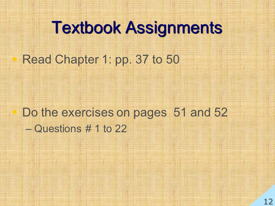 Textbook Assignments Read Chapter 1: pp. 37 to 50